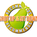 Shut Up and Sit Down Recommends